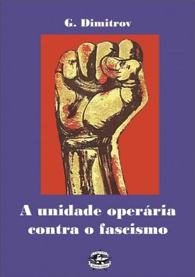 Livro Dimitrov - A Unidade Operária contra o fascismo
